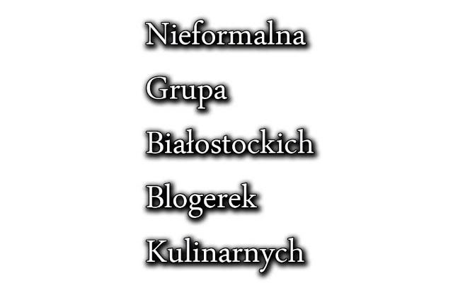 powstała Nieformalna Grupa Białostockich Blogerek Kulinarnych