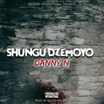 Danny N Shungu DzeMoyo Lyrics