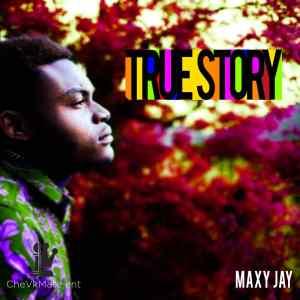 maxy jay - true story ep