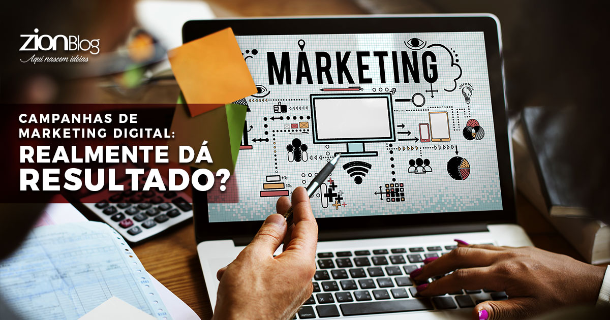 Campanhas de marketing digital: realmente dá resultado?