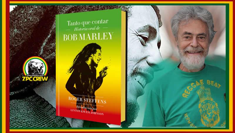 Tanto que contar: Historia oral de Bob Marley«, de Roger Steffens,