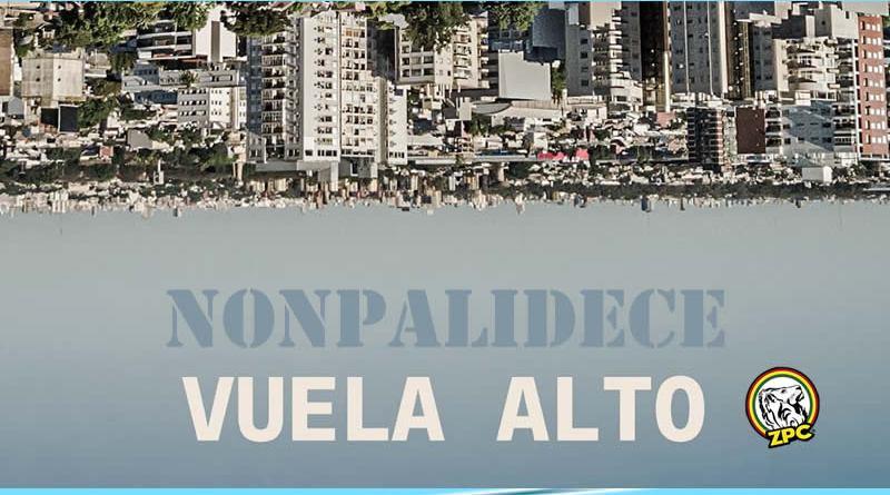 """NONPALIDECE lanza """"VUELA ALTO"""""""