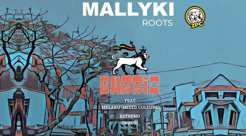 MALLYKI ROOTS - BARRIO