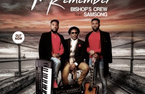 BISHOPS-CREW-i remember ft. Samsong