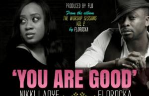 You are good-Nikki laoye & florocka.png