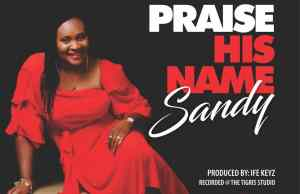 Sandy - Praise His Name.jpg