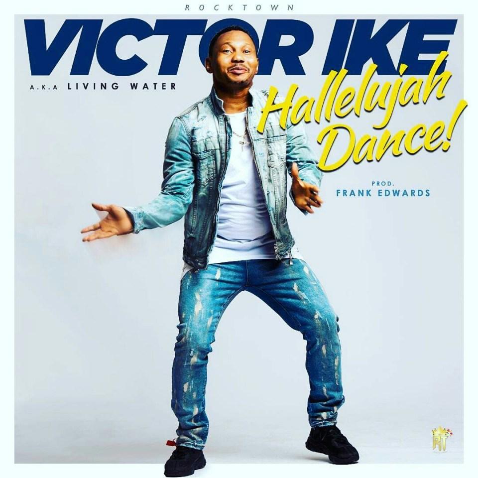Victor ike (a.k.a living water)-hallelujah dance.jpg