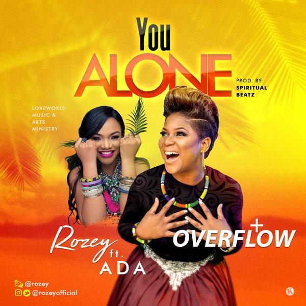 Rozey-Overflow & You alone ft  Ada Free download   Zionstars com