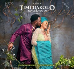 timi dakolo-I never know say.jpg