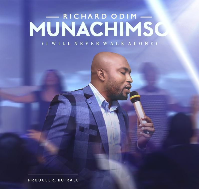 Richard Odim - Munachimso (I will Never Walk Alone).jpg