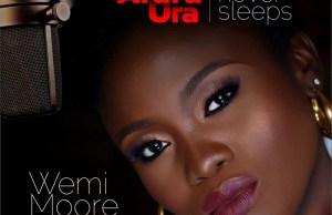 Wemi moore-He never sleeps-(Odighi araru ura).jpg