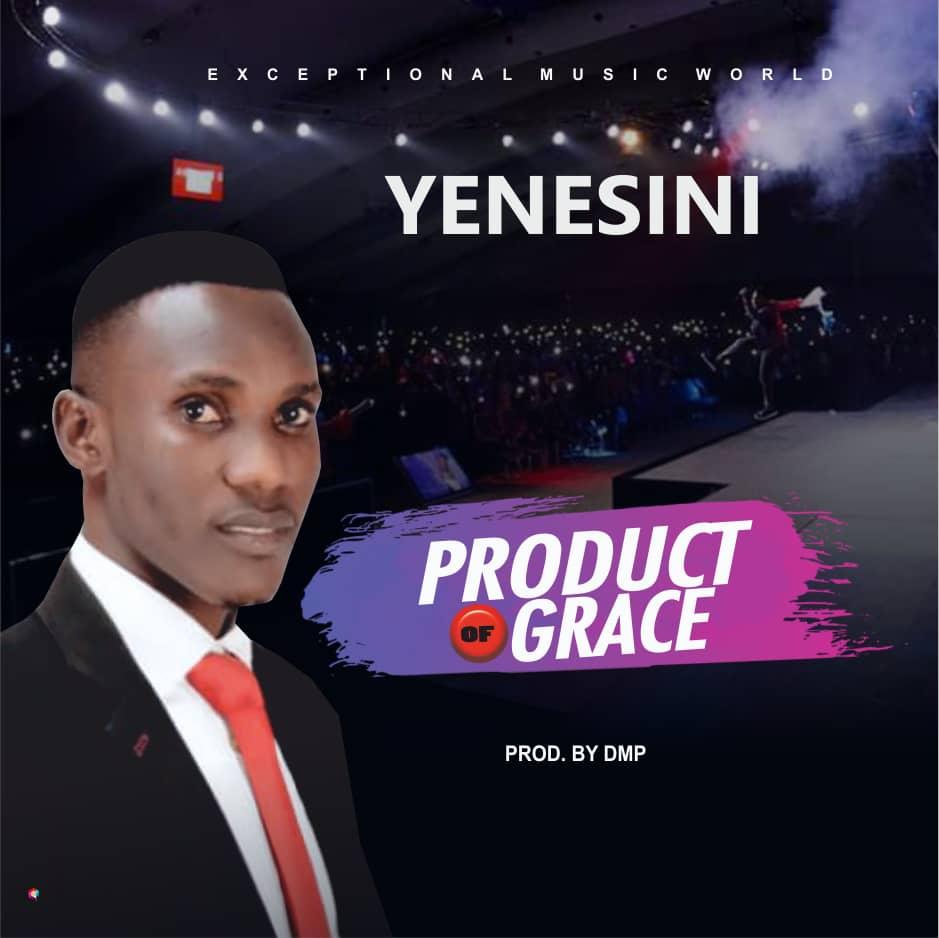 Yenesini - Product Of Grace
