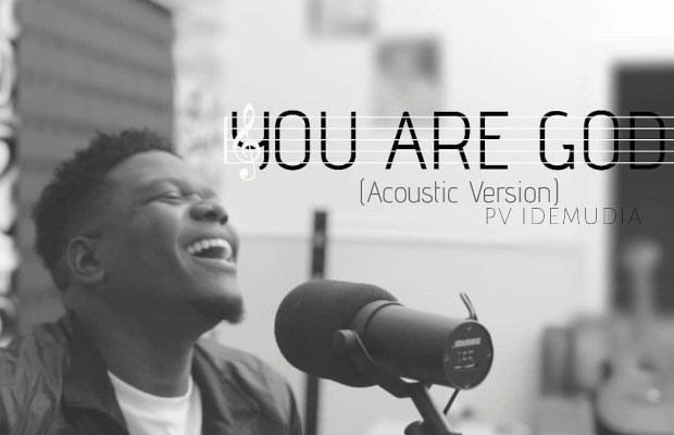 Pv idemudia-You are God-acoustic version-download.jpg