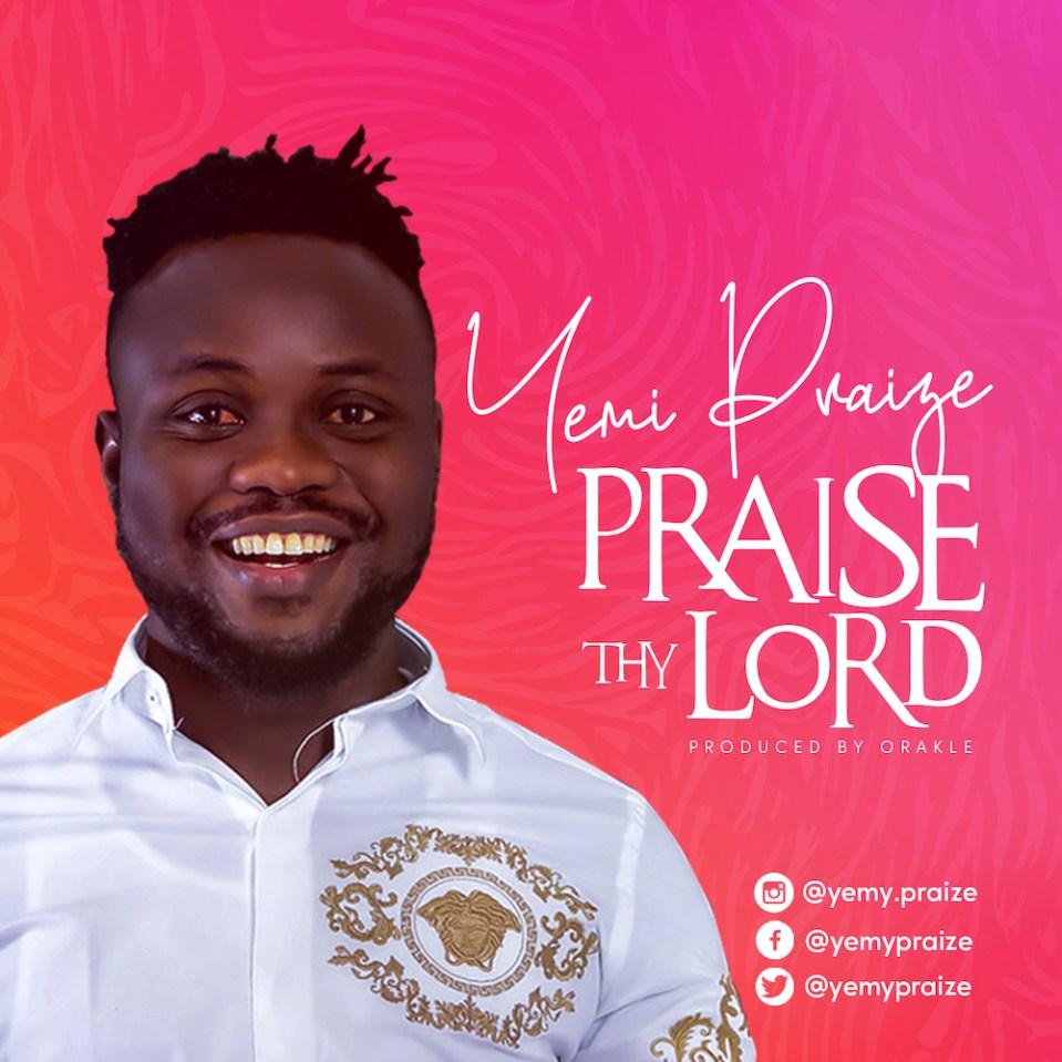 Yemi Praize-Praise-Thy-Lord-download.jpg