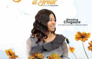 BLESSING CHIGOZIE-your love is great-(Download)