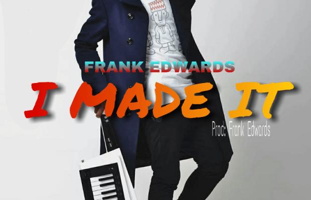 download i made it frank edwards music lyrics png