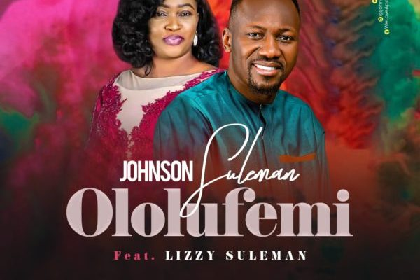 Ololufemi - Johnson Suleman featuring Lizzy suleman