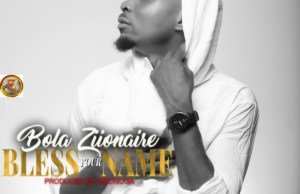 Bless Your Name - Bola Zionaire