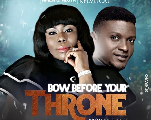 bow before your Throne by amen o. Aluya ft. Kelvocal