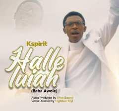 Halleluiah (Baba Awole) by K Spirit