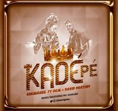 Kade Pe by Khemigeee featuring David Destiny & OGM