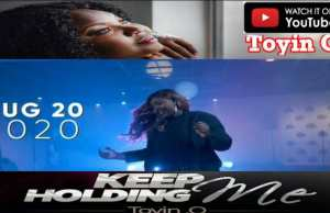 Keep Holding Me - Toyin o (video)