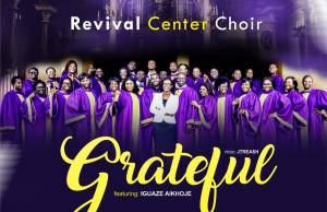 Revival Centre Choir - Grateful featured Iguaze Aikhoje