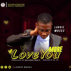 Love you more by larrie moses