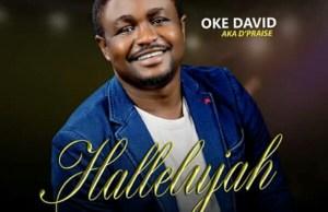 HALLELUJAH – Oke David aka D'Praise