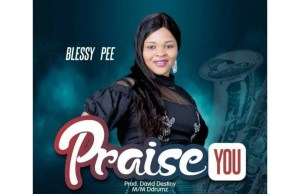 Blessy pee - praise you