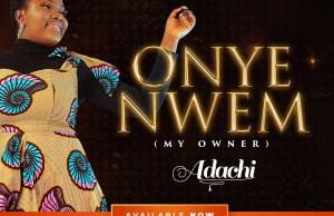 Adachi - Onye Nwem. Adachi