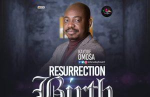 Resurrection-Birth-Kayode-Omosa