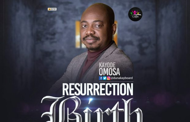 Resurrection-Birth-Kayode-Omosa