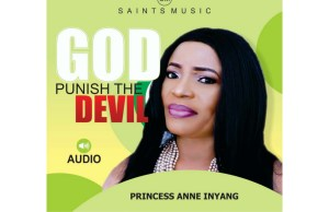 music-God-punish-the-devil-by-princess-anne-inyang