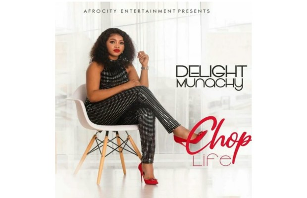 (MUSIC & VIDEO): Delight Munachy - Chop Life