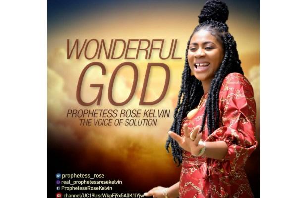 DOWNLOAD Music: Prophetess Rose Kelvin - Wonderful God