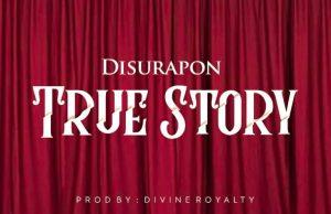 DOWNLOAD Music: DisuRapon - True Story