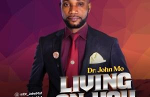 (Music & Video): DR. JOHN MO - LIVING ON YOU