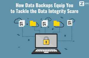 How Data Backups Equip You to Tackle the Data Integrity Scare