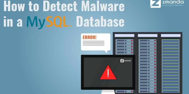 How to Detect Malware in a MySQL Database | Zmanda