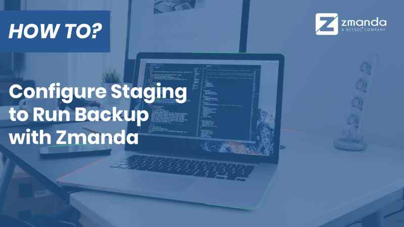 How to Configure Staging to Run Backup with Zmanda?