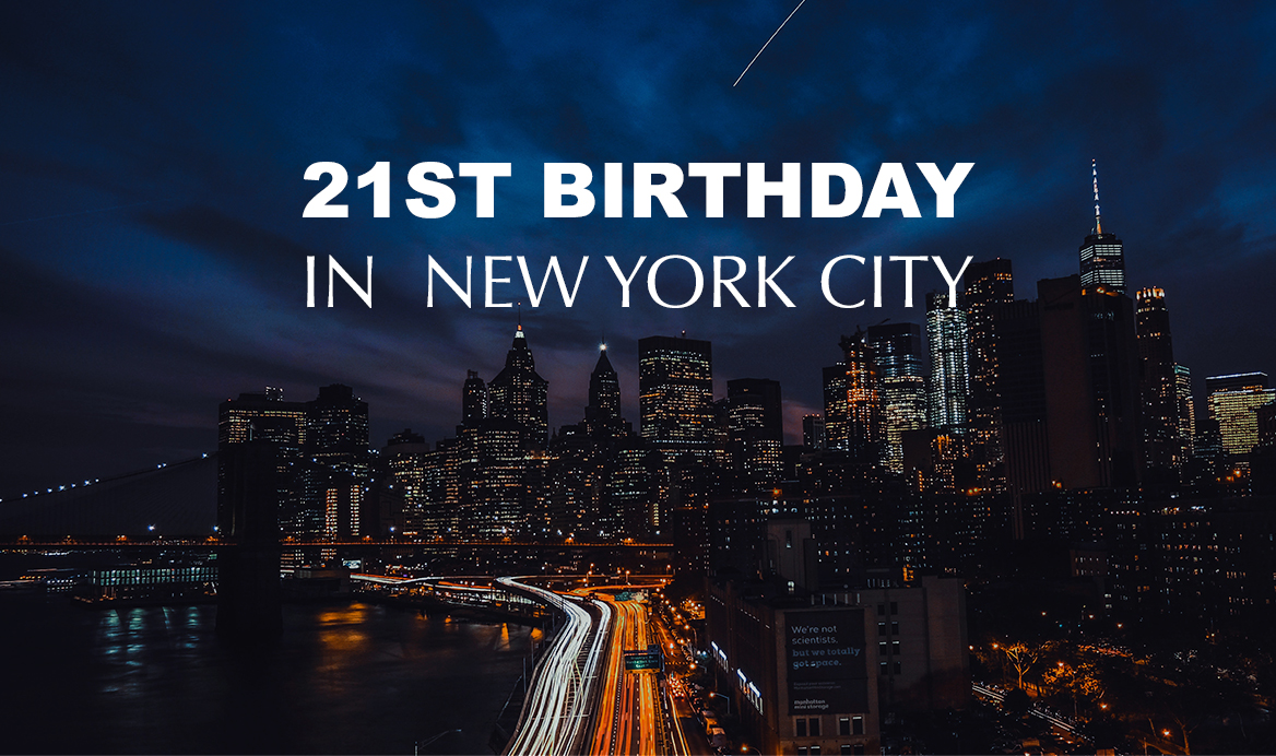 How To Spend A 21st Birthday In New York City Zocha Group