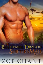 The Billionaire Dragon Shifter's Mate by Zoe Chant
