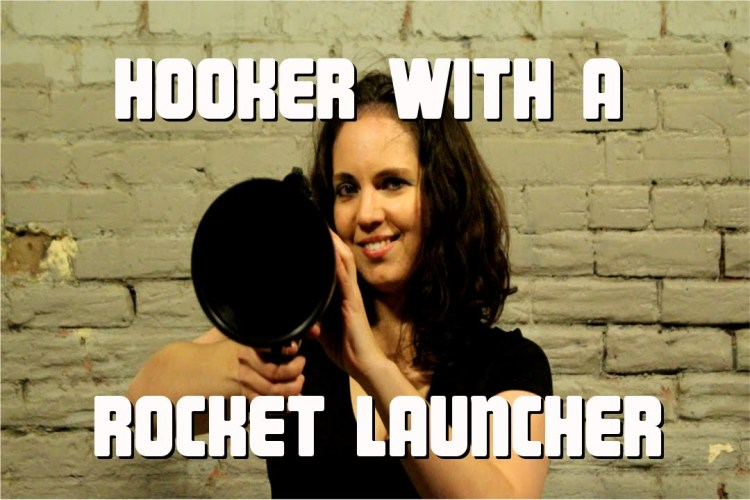 Review: HOOKER WITH A ROCKET LAUNCHER