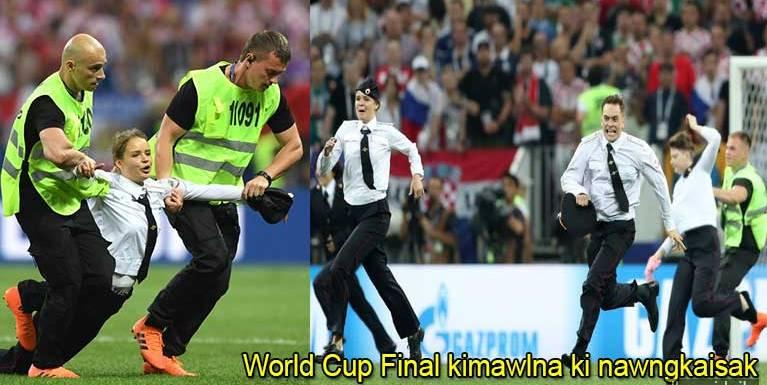 World Cup Final kimawl laitak Pussy Riot kici Band te'n lungphona nei