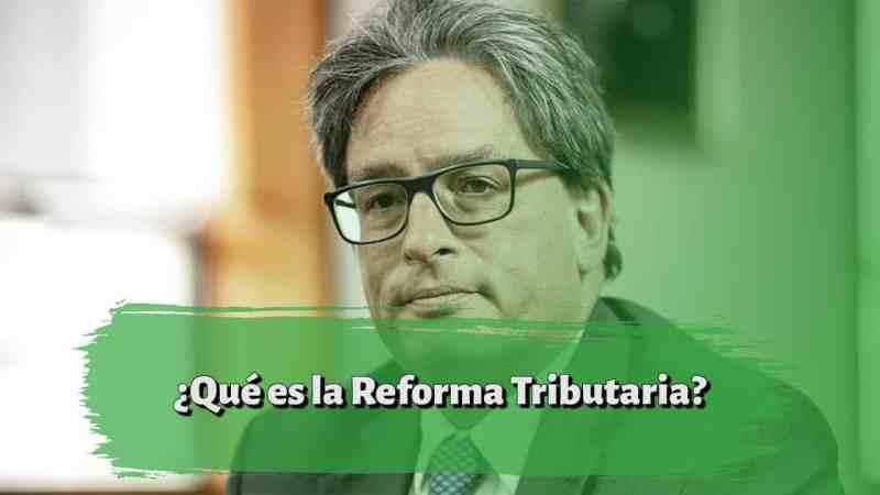 ¿Qué es la Reforma Tributaria