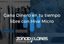 Qué Es Hive Micro y Cómo Puedes Ganar Dinero Con Ella