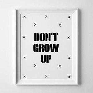 Don't Grow Up Impression, pour enfant Art, Petit Garçon, DE Décoration de chambre Petite fille, Noir et Blanc, DE Décoration de chambre Scandi murale Impressions d'art, Nordic Chambre d'enfant, 6 x 8″