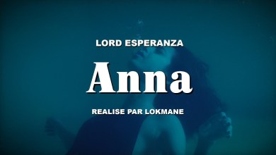 Lord-Esperanza-Anna-Clip-officiel