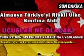 Almanya Türkiye'yi Salgında Riskli Ülkeler Kategorisine Aldı